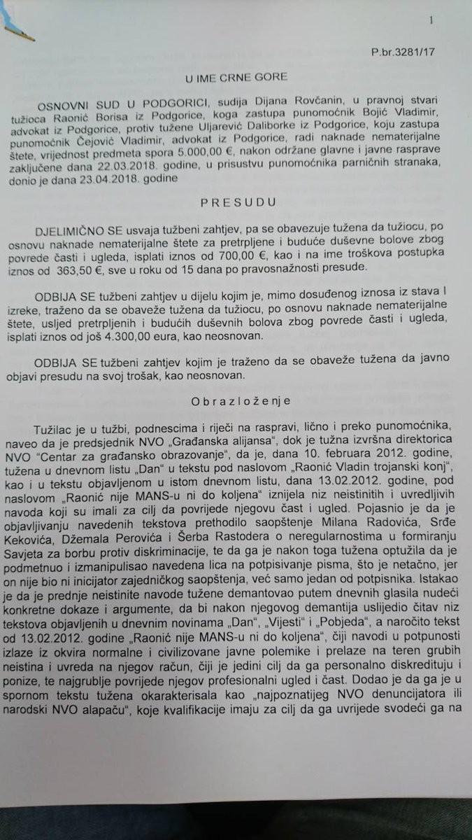 Nakon šestogodišnjeg sudskog postupka, sud je presudio u Raonićevu korist i naložio Uljarevićevoj da mu na ime odštete isplati novčanu nadoknadu u iznosu od 700 evra.